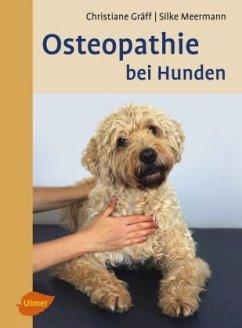 Osteopathie bei Hunden - Gräff, Christiane; Meermann, Silke