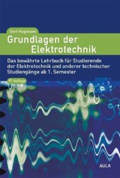 Grundlagen der Elektrotechnik - Hagmann, Gert