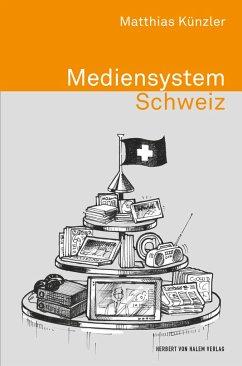 Mediensystem Schweiz - Künzler, Matthias