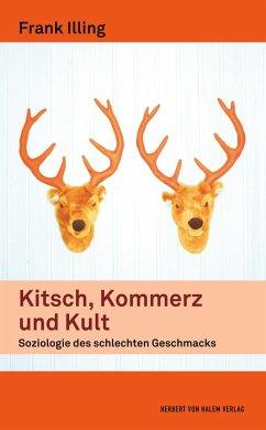 Kitsch, Kommerz und Kult - Illing, Frank