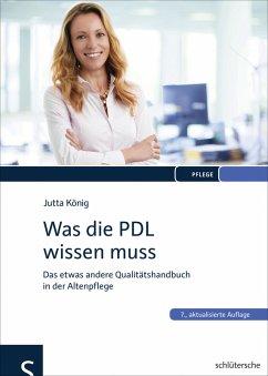 Was die PDL wissen muss (eBook, PDF) - König, Jutta