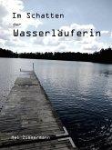 Im Schatten der Wasserläuferin (eBook, ePUB)