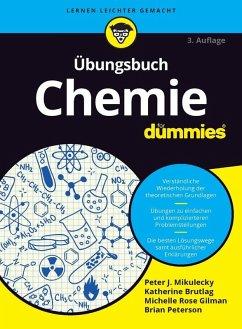 Übungsbuch Chemie für Dummies (eBook, ePUB) - Mikulecky, Peter; Brutlag, Katherine; Gilman, Michelle Rose; Peterson, Brian