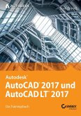 AutoCAD 2017 und AutoCAD LT 2017 (eBook, ePUB)