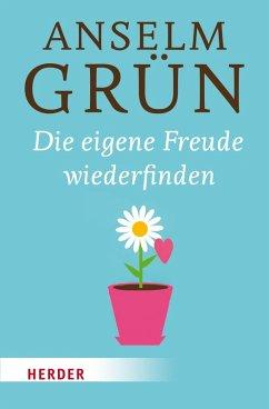 Die eigene Freude wiederfinden (eBook, ePUB) - Grün, Anselm