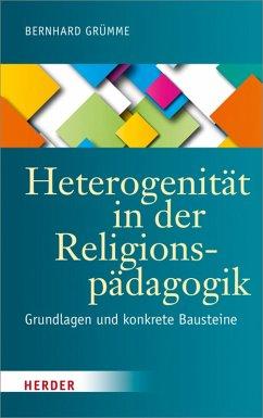 Heterogenität in der Religionspädagogik (eBook, PDF) - Grümme, Bernhard