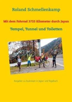 Mit dem Fahrrad 3733 Kilometer durch Japan - Schmellenkamp, Roland