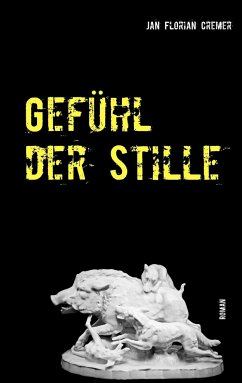 Gefühl der Stille - Cremer, Jan Florian