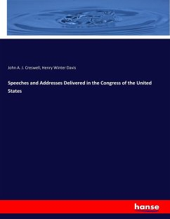 Speeches and Addresses Delivered in the Congress of the United States