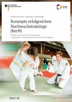 Konzepte erfolgreichen Nachwuchstrainings (KerN) - Hohmann, Andreas; Singh, Ajit; Voigt, Lenard