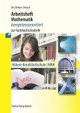 Arbeitsheft Mathematik - kompetenzorientiert zur Fachhochschulreife. Nordrhein-Westfalen