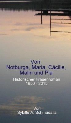 Von Notburga, Maria, Cäcilie, Malin und Pia (eBook, ePUB) - Schmadalla, Sybille A.