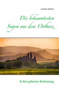 Die bekanntesten Sagen aus dem Ostharz (eBook, ePUB)