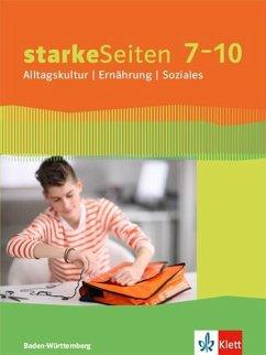 Starke Seiten. Schülerbuch 7.-10. Schuljahr. Alltagskultur - Ernährung - Soziales. Ausgabe Baden-Württemberg ab 2017