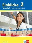 Einblicke Wirtschaft. Schülerbuch 9./10. Schuljahr. Differenzierende Ausgabe. Niedersachsen