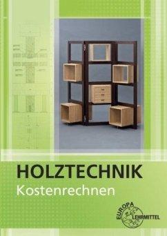 Kostenrechnen / Holztechnik - Werning, Wolfgang
