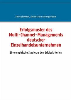 Erfolgsmuster des Multi-Channel-Managements deutscher Einzelhandelsunternehmen (eBook, ePUB)