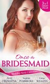 Wedding Party Collection: Once A Bridesmaid...: Here Comes the Bridesmaid / Falling for the Bridesmaid (Summer Weddings, Book 3) / The Bridesmaid's Gifts (eBook, ePUB)