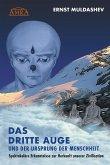 DAS DRITTE AUGE und der Ursprung der Menschheit (eBook, ePUB)
