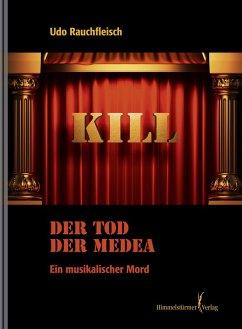 Der Tod der Medea (eBook, ePUB) - Udo, Rauchfleisch