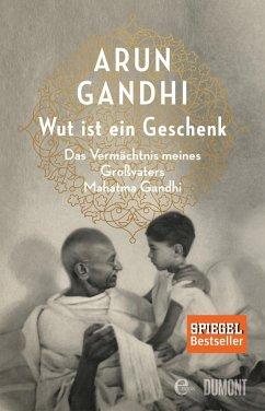 Wut ist ein Geschenk (eBook, ePUB) - Gandhi, Arun