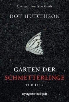 Garten der Schmetterlinge - Hutchison, Dot