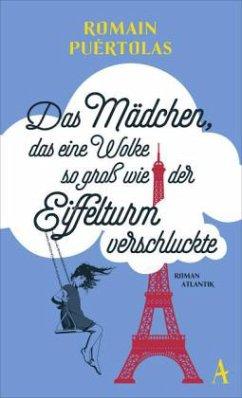 Das Mädchen, das eine Wolke so groß wie der Eiffelturm verschluckte (Mängelexemplar) - Puértolas, Romain