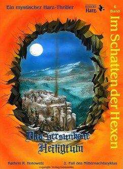 Im Schatten der Hexen 06. Das versunkene Heiligtum - Hotowetz, Kathrin R.