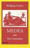 Medea oder Das Grenzenlose