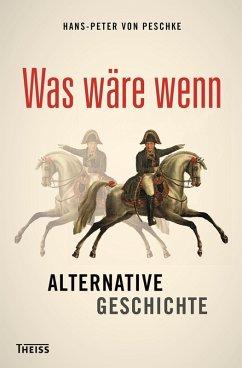 Was wäre wenn (eBook, PDF) - Peschke, Hans-Peter von