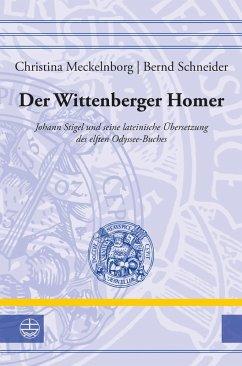 Der Wittenberger Homer (eBook, PDF) - Meckelnborg, Christina; Schneider, Bernd