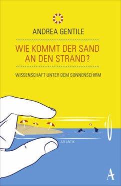 Wie kommt der Sand an den Strand? (Mängelexemplar) - Gentile, Andrea