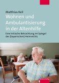 Wohnen und Ambulantisierung in der Altenhilfe (eBook, PDF)