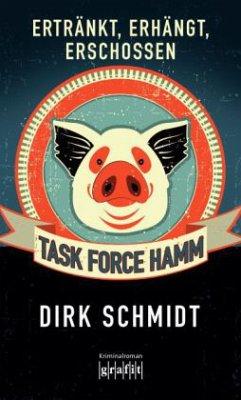 Task Force Hamm - Ertränkt, erhängt, erschossen (Mängelexemplar)