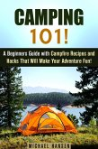 Camping 101!: A Beginners Guide with Campfire Recipes and Hacks That Will Make Your Adventure Fun! (Camping and Backpacking) (eBook, ePUB)