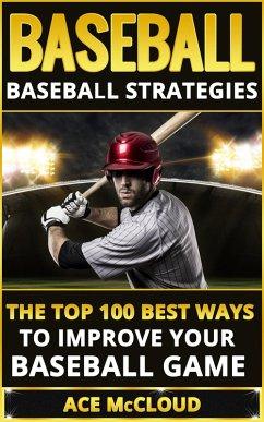 Baseball: Baseball Strategies: The Top 100 Best...