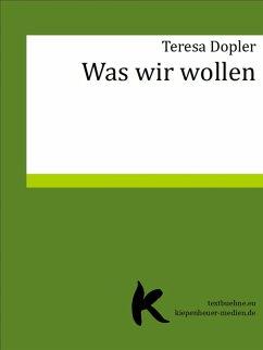 Was wir wollen (eBook, ePUB) - Dopler, Teresa