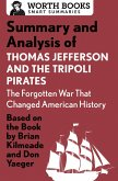 Summary and Analysis of Thomas Jefferson and the Tripoli Pirates: The Forgotten War That Changed American History (eBook, ePUB)