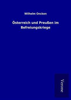 Österreich und Preußen im Befreiungskriege - Oncken, Wilhelm
