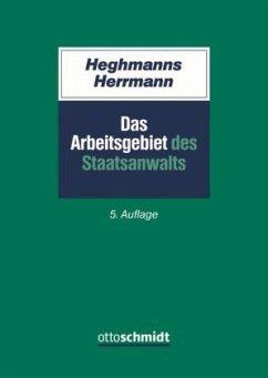 Das Arbeitsgebiet des Staatsanwalts - Heghmanns, Michael; Herrmann, Gunnar