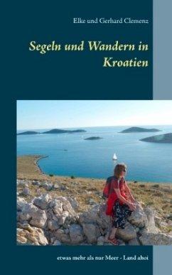 Segeln und Wandern in Kroatien
