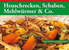 Heuschrecken, Schaben, Mehlwürmer & Co. - Biedermann, Thomas