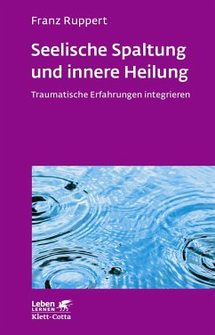 Seelische Spaltung und innere Heilung - Ruppert, Franz