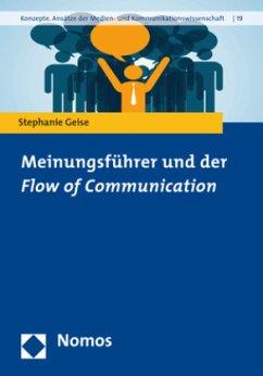Meinungsführer und der Flow of Communication - Geise, Stephanie