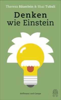 Denken wie Einstein (Mängelexemplar) - Bäuerlein, Theresa; Tubali, Shai