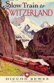 Slow Train to Switzerland (eBook, ePUB)