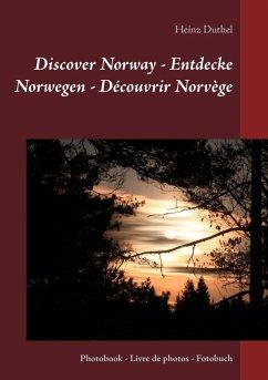 Discover Norway - Entdecke Norwegen - Découvrir Norvège (eBook, ePUB) - Duthel, Heinz