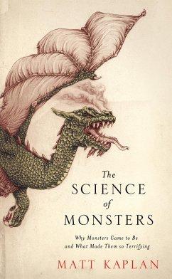 The Science of Monsters (eBook, ePUB) - Kaplan, Matt