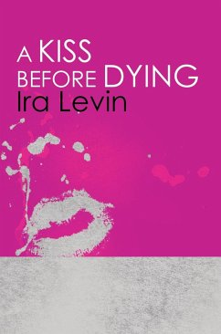 A Kiss Before Dying (eBook, ePUB) - Levin, Ira