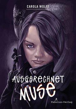 Ausgerechnet Muse (eBook, ePUB) - Wolff, Carola